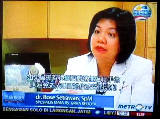 "Dalam topik ""ABLATIO RETINA"" di Metro TV Xin Wen, Minggu, 17 Februari 2013. Dr. Rose Setiawan, SpM., MSc  sebagai narasumber ahli mata RS. Grha Kedoya, Jakarta"